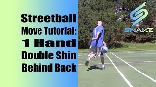 Streetball Moves Tutorial - 1 Hand Double Shin Behind Back