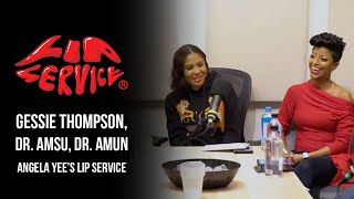 Angela Yee's Lip Service Ft. Dr. Amun, Dr. Amsu, & Coach Gessie Thompson