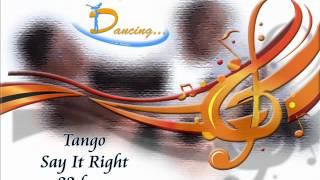 Tango - Say It Right