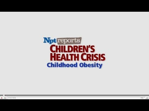 Obesity | Children's Health Crisis | NPT Reports