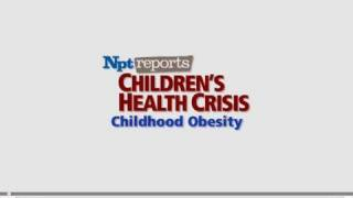 Obesity   Children's Health Crisis   NPT Reports