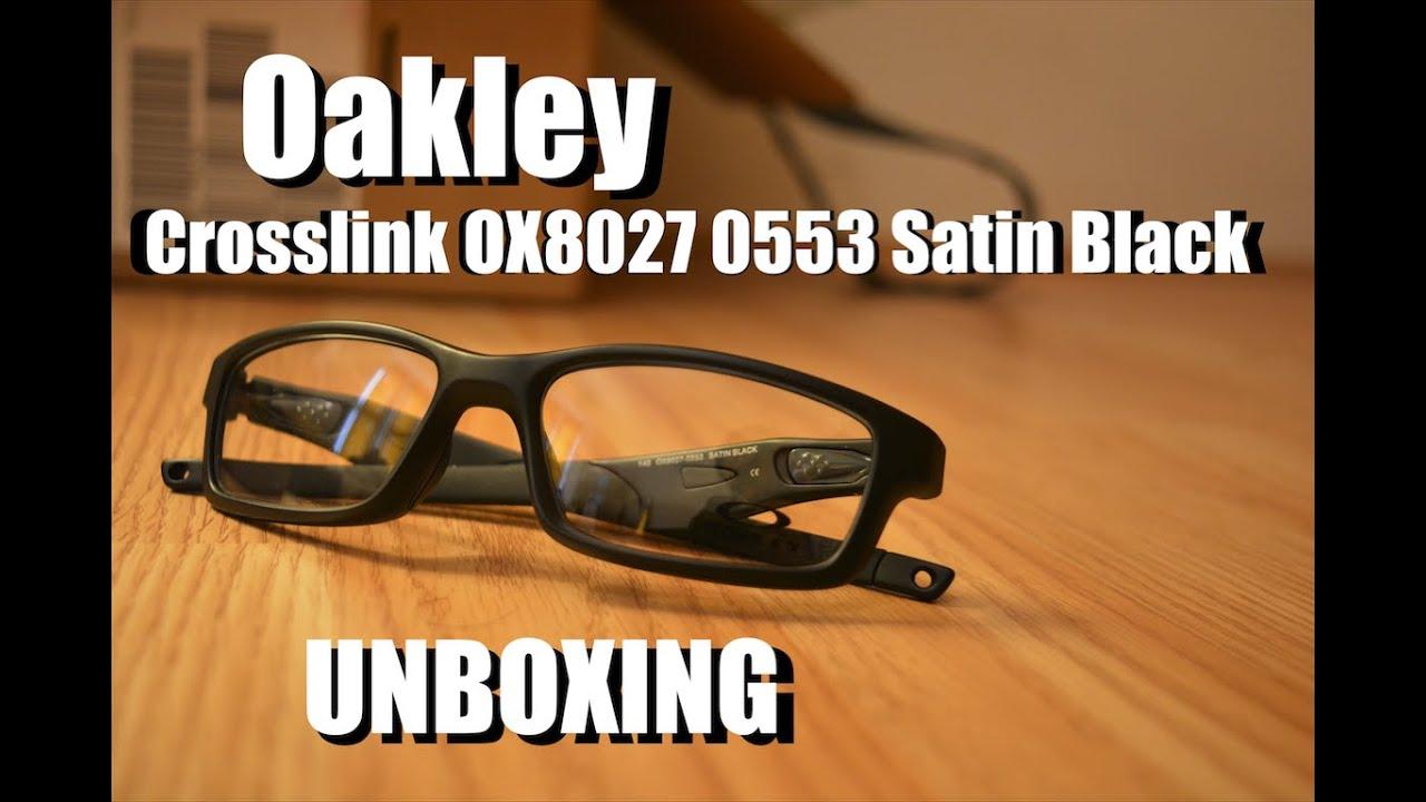 5cbcb932b68 Oakley Crosslink OX8027 Satin Black - UNBOXING - YouTube