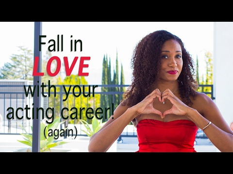Fall In Love With Your Acting Career! | Acting Resource Guru