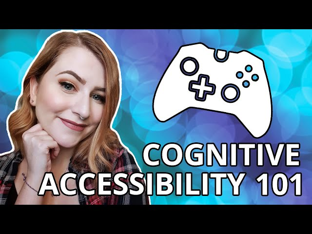 Cognitive Accessibility in Gaming 101