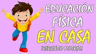 Circuito MOTRIZ en CASA, JUEGOS y EJERCICIOS DIVERTIDOS para NIÑOS en CASA, educación física en casa