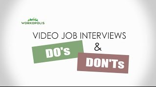 Video Job Interview Do's and Don'ts - What are some good tips?