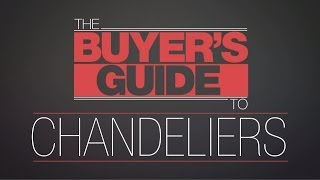 The Buyer's Guide To: Chandeliers