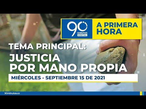 Justicia Por Mano Propia - A PRIMERA HORA - 15/09/2021 - Noticiero 90 Minutos
