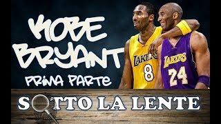 Sotto la lente - Kobe Bryant (prima parte)