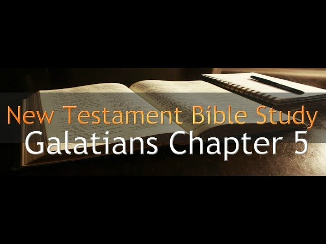 Galatians Chapter 5 - Reading Through The Holy Bible