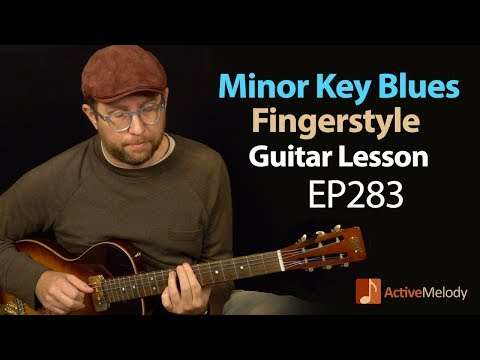 A Minor Key, Fingerstyle Blues that you can play  yourself on guitar  Blues Guitar Lesson  EP283