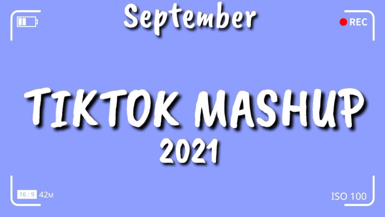Download TikTok Mashup September 2021 💙💙 (Not Clean) 💙💙