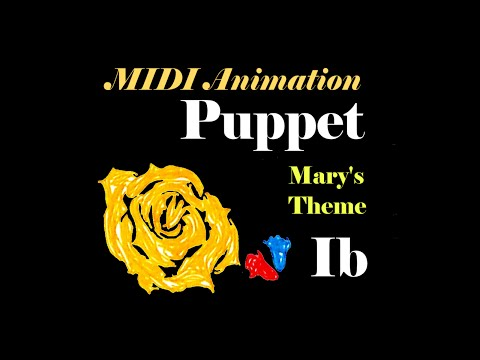【Ib MIDI】 Puppet 傀儡 【MAM Player】
