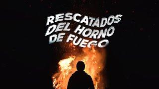 Rescatados del horno de fuego - Iglesia La Gloria De Dios Internacional
