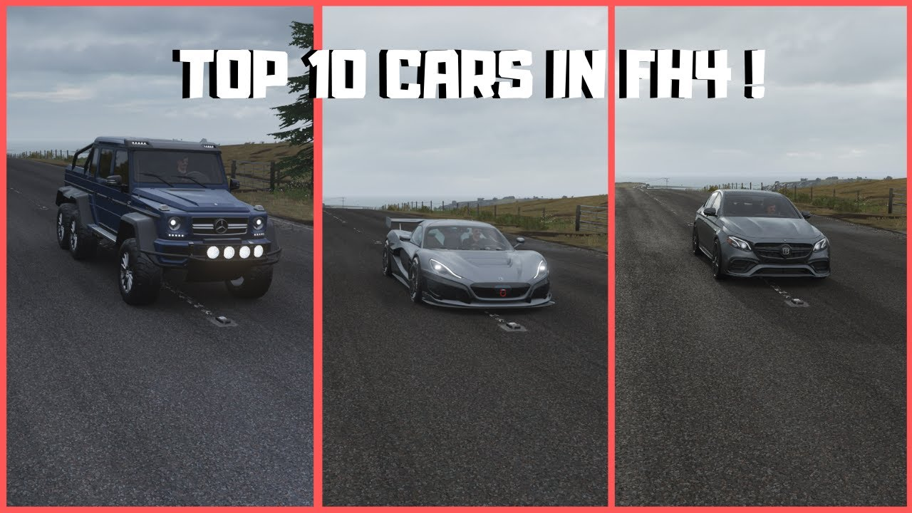 TOP 10 CARS THAT YOU NEED TO OWN IN FH4 !