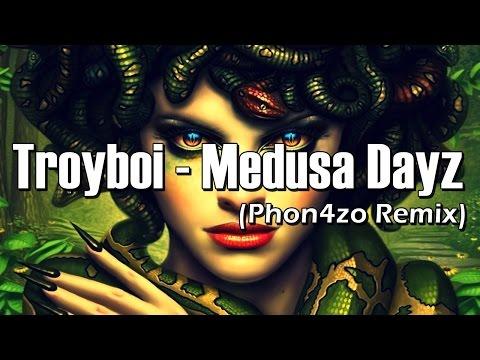 Troyboi - Medusa Dayz (Phon4zo Remix)