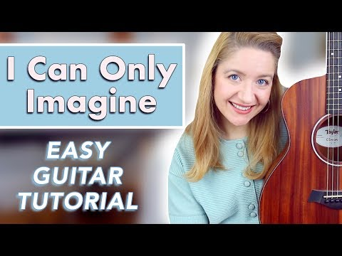 I Can Only Imagine - MercyMe (EASY GUITAR TUTORIAL)