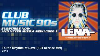 Léna - To the Rhythm of Love - Full Service Mix - ClubMusic90s