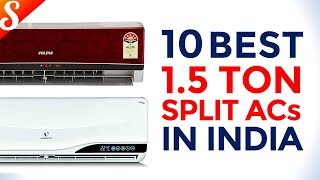 10 Best 1.5 Ton Split ACs in India with Price | 2018