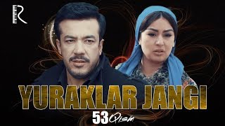 Yuraklar jangi (o'zbek serial) | Юраклар жанги (узбек сериал) 53-qism