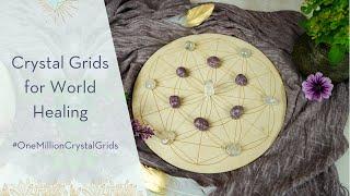 Crystal Grids for World Healing - Let's Make #OneMillionCrystalGrids