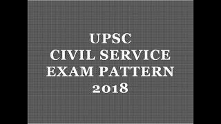 UPSC Civil Service Exam Pattern 2018