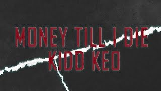 Kidd Keo - MONEY TILL I DIE (Official Lyric Video)