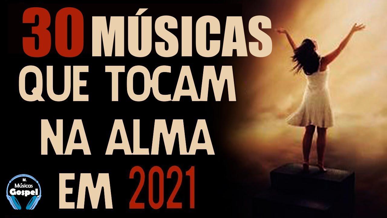 Louvores e Adoração 2021 - As Melhores Músicas Gospel Mais Tocadas 2021 -Top 2021 para tocar na alma