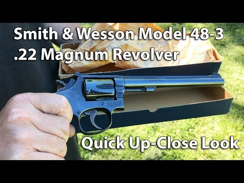 Smith & Wesson Model 48-3 .22 Magnum Revolver - Quick Up-Close Look