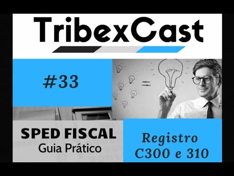 sped-fiscal--dicas-do-guia-prático---#33-registro-c300-e-310