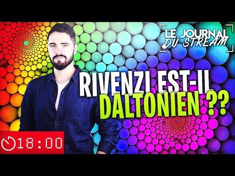 RIVENZI EST-IL DALTONIEN ?? - Le Journal du Stream #24.2