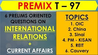 Revamped PreMix - 97 Days to Prelims - INTERNATIONAL RELATIONS + Current Affairs