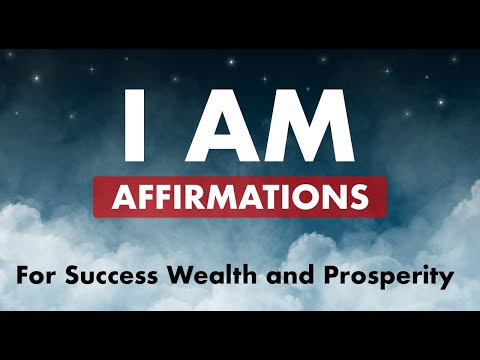 i-am-affirmations-for-success,-wealth-and-abundance---attract-prosperity-daily-with-loa
