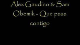 Alex Gaudino - Que pasa contigo
