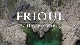 Frioul, les îles du voyage
