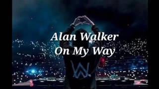 Download Alan Walker - ON MY WAY (lyrics) ft. Sabrina Carpenter & Farruko