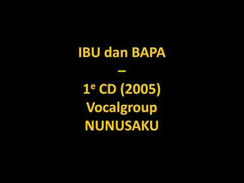 Ibu dan Bapa - 1e CD Vocalgroup Nunusaku (2005) thumbnail