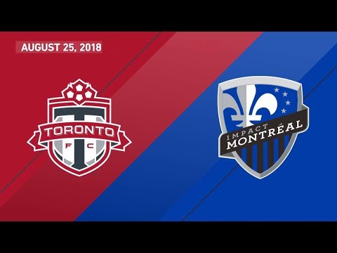 Match Highlights: Montreal Impact at Toronto FC - August 25, 2018