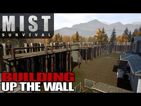 BUILDING UP THE WALL | Mist Survival | Let's Play Gameplay | S01E25