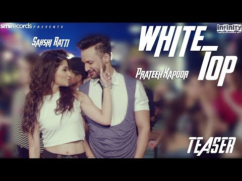 White Top | Teaser | Sakshi Ratti | Prateek Kapoor | Psychedelic | Latest New Punjabi Song 2017