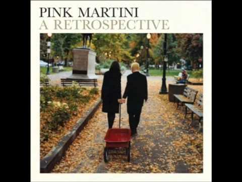 Una Notte A Napoli - Pink Martini - A Retrospective