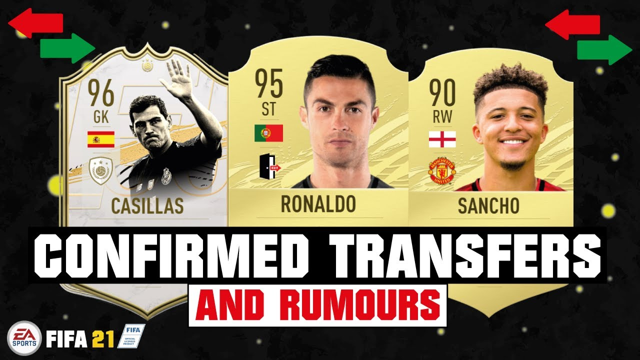 FIFA 21   NEW CONFIRMED TRANSFERS & RUMOURS 😱🔥  FT. RONALDO, SANCHO, CASILLAS... etc