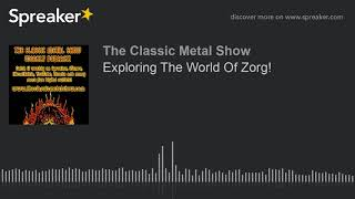 Exploring The World Of Zorg!