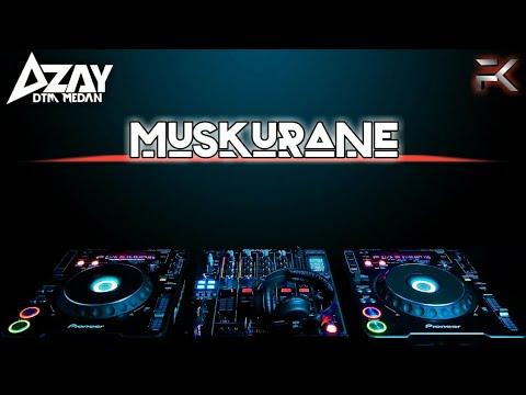 MUSKURANE - ARIJIT SINGH - Cover Remix [AZAY DTM MEDAN] Breakbeat Mix - DJ TERBARU 2017
