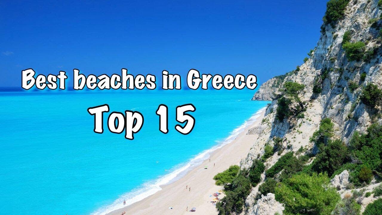 Top 15 Best Beaches In Greece 2018