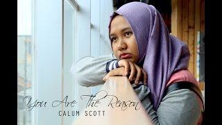 YOU ARE THE REASON - CALUM SCOTT #cover