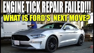 2018 MUSTANG GT ENGINE TICK REPAIR FAILED! Ford
