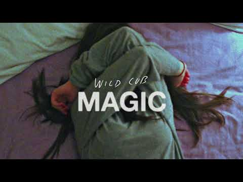 Wild Cub - Magic (Official Audio)
