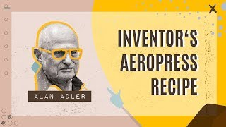 Making AeroPress Coffee With Alan Adler (the inventor) | AEROPRESS MOVIE