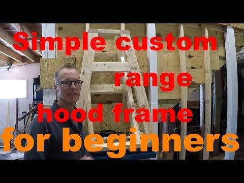 SIMPLE CUSTOM RANGE HOOD FRAME. For beginners